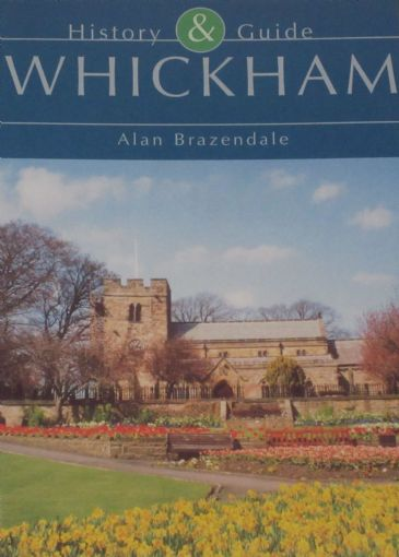 Whickham History & Guide, by Alan Brazendale